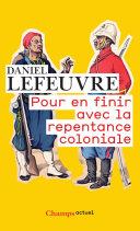 Pour en finir avec la repentance coloniale ebook