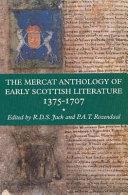 The Mercat Anthology Of Early Scottish Literature 1375 1707