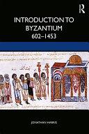 Introduction to Byzantium, 602–1453 Pdf/ePub eBook