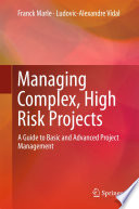 Managing Complex  High Risk Projects Book