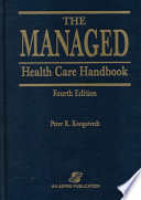 """The Managed Health Care Handbook"" by Peter Reid Kongstvedt"