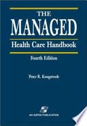 """The Managed Health Care Handbook"" by Peter Reid Kongstvedt"