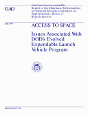 Access to space issues associated with DOD s Evolved Expendable Launch Vehicle program   report to the Chairman  Subcommittee on National Security  Committee on Appropriations  House of Representatives