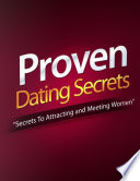 Proven Dating Secret Secrets To Attracting And Meeting Women