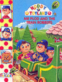 Noddy Mr Plod And The Train Robbers