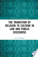The Transition of Religion to Culture in Law and Public Discourse