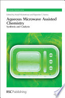 Aqueous Microwave Assisted Chemistry Book