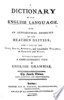 A dictionary of the English language. With an alphabetical account of the heathen deities ... To which is prefixed a comprehensive view of English grammar. The fourth edition, etc. [The preface signed: J.] Pdf/ePub eBook