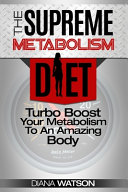 Fast Metabolism Diet - The Supreme Metabolism Diet