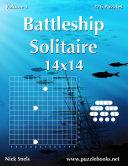Pdf Battleship Solitaire 14x14 - Volume 1 - 276 Logic Puzzles Telecharger