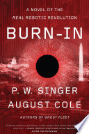 link to Burn-in : a novel of the real robotic revolution in the TCC library catalog