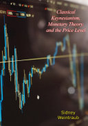 Classical Keynesianism  Monetary Theory  and the Price Level