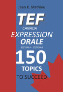 Pdf TEF CANADA Expression Orale : 150 Topics To Succeed Telecharger