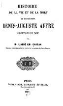 Histoire de la vie et de la mort de monseigneur Denis-Auguste Affre
