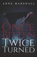 Once Bitten  Twice Turned Book PDF