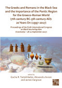 The Greeks and Romans in the Black Sea and the Importance of the Pontic Region for the Graeco-Roman World (7th century BC-5th century AD): 20 Years On (1997-2017) Pdf/ePub eBook