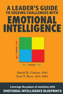 A Leader's Guide to Solving Challenges with Emotional Intelligence