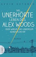 """""""Das"""" unerhörte Leben des Alex Woods"""