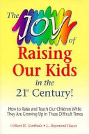 The Joy of Raising Our Kids in the 21st Century