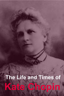 Pdf The Life and Times of Kate Chopin