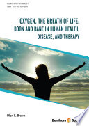 Oxygen  the Breath of Life  Boon and Bane in Human Health  Disease  and Therapy