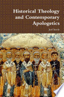 Historical Theology And Contemporary Apologetics