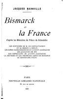 Bismarck et la France d'après les Mémoires du prince de Hohenlohe ...