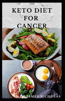 The Keto Diet for Cancer
