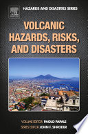 Volcanic Hazards  Risks and Disasters Book