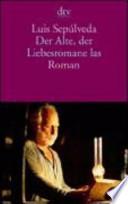Der Alte, der Liebesromane las  : Roman