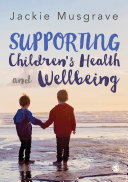 Supporting Children s Health and Wellbeing