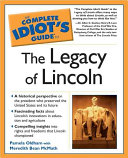 The Complete Idiot's Guide to the Legacy of Lincoln