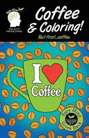 Coffee and Coloring  But First Coffee
