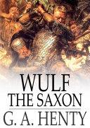 Wulf the Saxon [Pdf/ePub] eBook