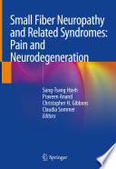 Small Fiber Neuropathy and Related Syndromes  Pain and Neurodegeneration