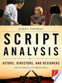 """""""Script Analysis for Actors, Directors, and Designers"""" by James Michael Thomas"""