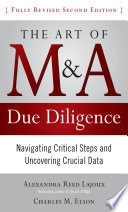 The Art of M A Due Diligence  Second Edition  Navigating Critical Steps and Uncovering Crucial Data Book