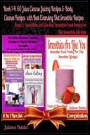 60 Juice Cleanse Juicing Recipes and Body Cleanse Recipes  Best Cleansing Diet Smoothie Recipes    Smoothies Are Like You