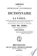 Abr  g   de la Mythologie Universelle  Ou  Dictionnaire de la Fable