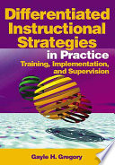 Differentiated Instructional Strategies in Practice  : Training, Implementation, and Supervision