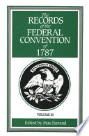The Records of the Federal Convention of 1787