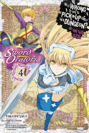 Is It Wrong to Try to Pick Up Girls in a Dungeon? On the Side: Sword Oratoria, Vol. 4 (manga)