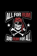 All for Rum and Rum for All  Blank Lined Journal to Write in   Ruled Writing Notebook