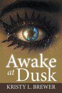 Awake at Dusk