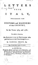 Letters from Italy, Describing the Customs and Manners of that Country, in the Years 1765, and 1766