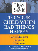 How to Say it to Your Child when Bad Things Happen Book