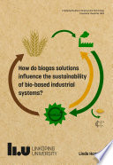 How do biogas solutions influence the sustainability of bio-based industrial systems?