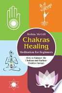 Chakras Healing Meditation for Beginners  How to Balance the Chakras and Radiate Positive Energy