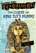 The Curse of King Tut s Mummy  Totally True Adventures