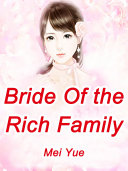 Bride Of the Rich Family